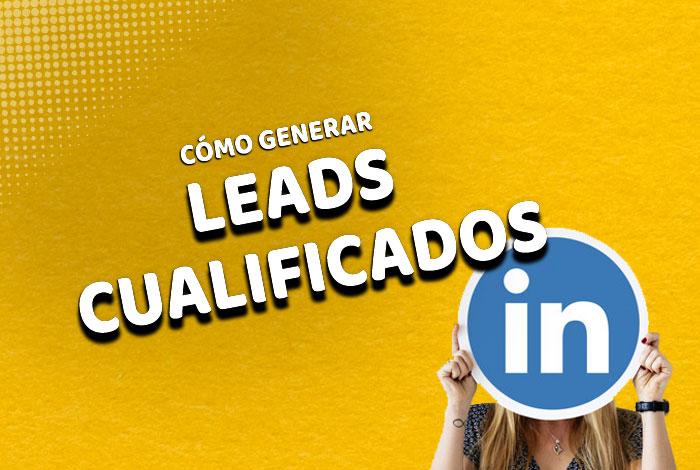 Cómo generar Leads cualificados 🤑