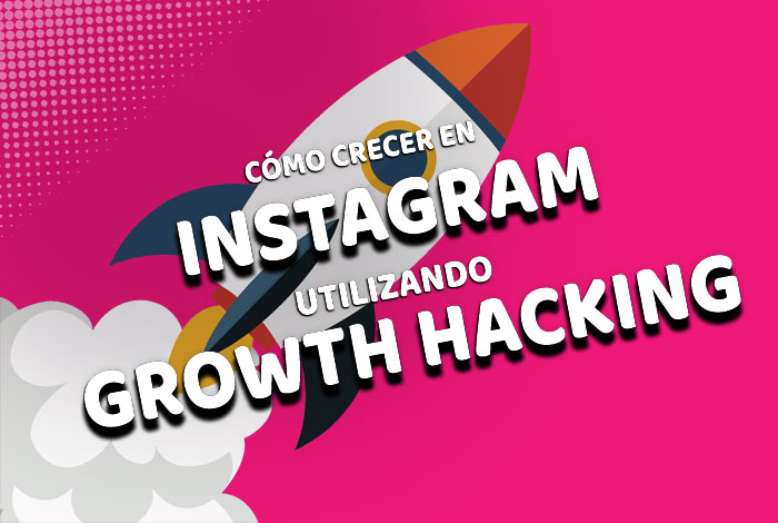 Crecer en Instagram usando Growth Hacking 🚀