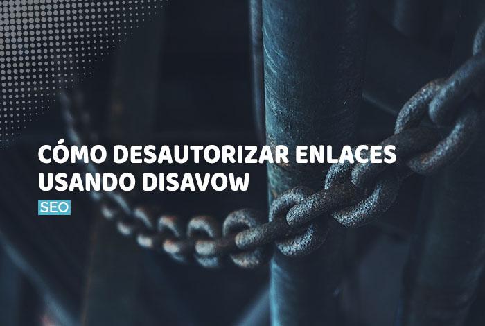 Cómo desautorizar enlaces usando Disavow