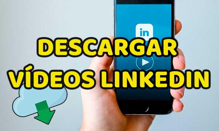 Cómo descargar vídeos de LinkedIn 2021