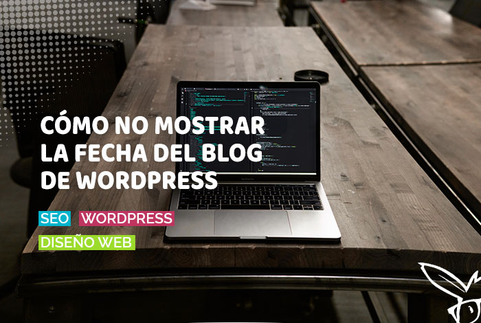 No mostrar la fecha del Blog de WordPress
