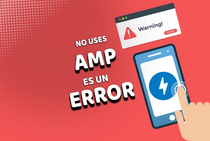 AMP es un Error