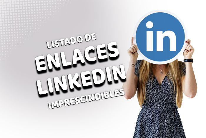 Listado de Enlaces en LinkedIn Imprescindibles