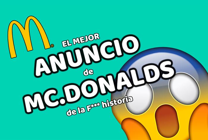El mejor anuncio de McDonalds de la F*** historia