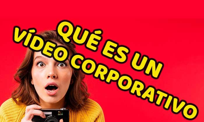 ¿Qué es un vídeo corporativo y cómo beneficia a mi empresa?
