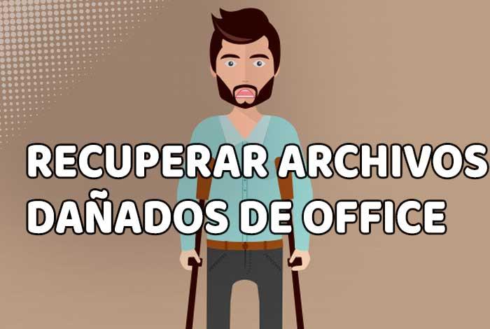 Como recuperar archivos dañados de Office
